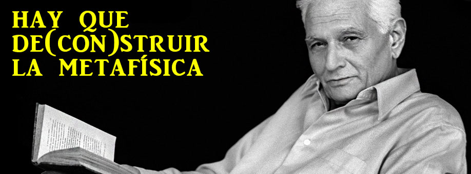 jacques derrida deconstruir